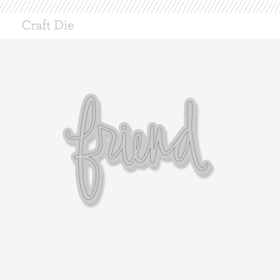 Craft Die: Friend by Paper Sushi
