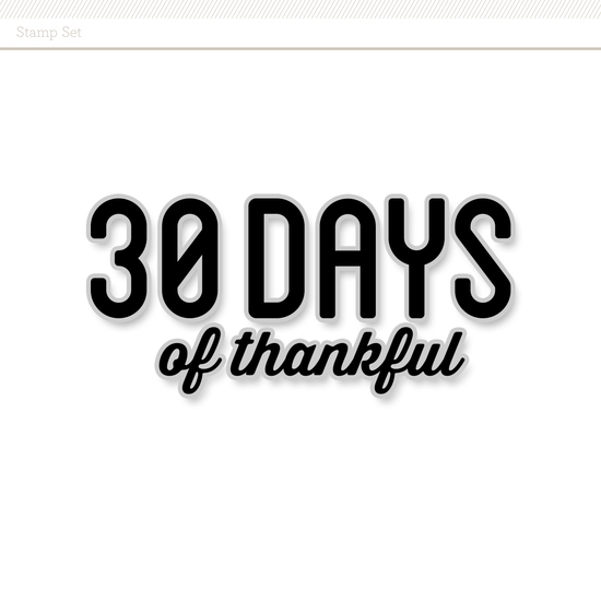 Stamp Set: 30 Days of Thankful by Cathy Zielske
